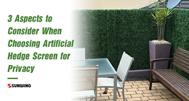 3 Aspects to Consider When Choosing Artificial Hedge Screen for Privacy