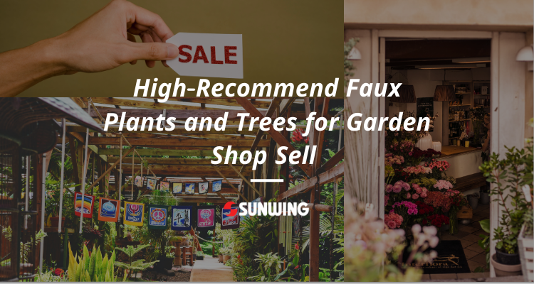 High-Recommend Faux Plants and Trees for Garden Shop Sell