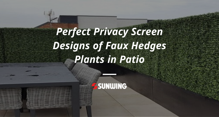 Perfect-Privacy-Screen-Designs-of-Faux-Hedges-Plants-in-Patio