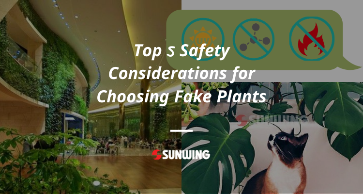 Top-5-Safety-Considerations-for-Choosing-Fake-Plants