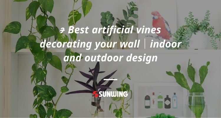 ATTACHMENT DETAILS 7-Best-artificial-vines-decorating-your-wall|indoor-and-outdoor-design